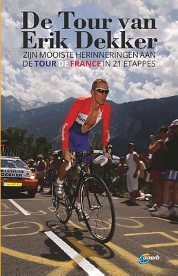 Erik Dekker - De Tour van Erik Dekker