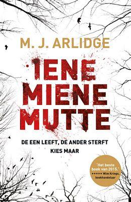 M.J. Arlidge - Iene Miene Mutte