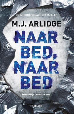 M.J. Arlidge - Naar bed, naar bed