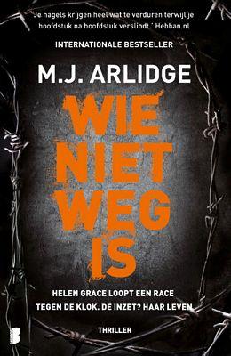 M.J. Arlidge - Wie niet weg is
