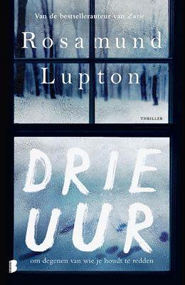 Rosamund Lupton - Drie uur