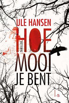 Ule Hansen - Hoe mooi je bent