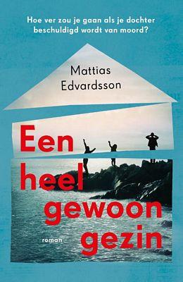 Mattias Edvardsson - Een heel gewoon gezin