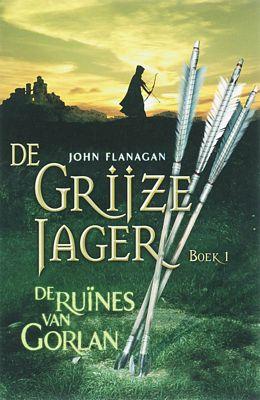 John Flanagan - De grijze jager: De ruines van Gorlan