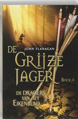 John Flanagan - De grijze jager 4: De dragers van het eikenblad