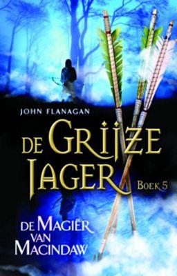 John Flanagan - De grijze jager 5: De Magier van Macindaw