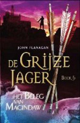 John Flanagan - De grijze jager 6: Het beleg van Macindaw