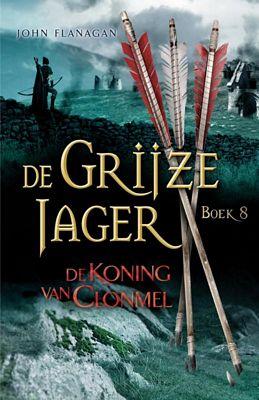 John Flanagan - De grijze jager 8: De koning van Clonmel