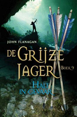 John Flanagan - De grijze jager 9: Halt in gevaar