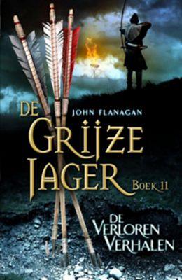 John Flanagan - De grijze jager 11: De verloren verhalen