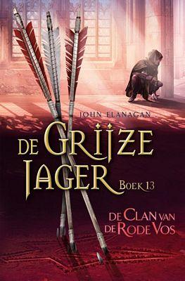 John Flanagan - De grijze jager 13: De Clan van de Rode Vos