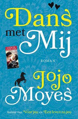 Jojo Moyes - Dans met mij
