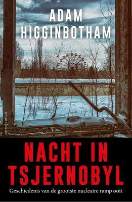 Adam Higginbotham - Nacht in Tsjernobyl