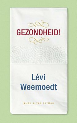 Levi Weemoedt - Gezondheid!