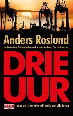 Anders Roslund - Drie uur