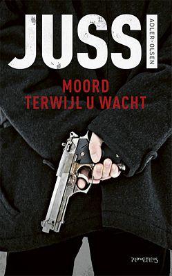 Jussi Adler-Olsen - Moord terwijl u wacht