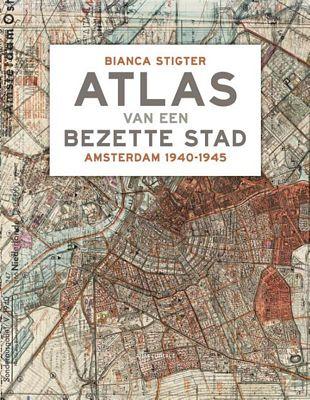 Bianca Stigter - Atlas van een bezette stad