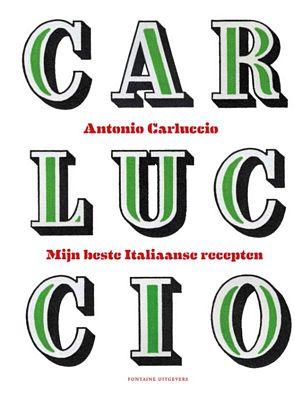 Antonio Carluccio - Mijn beste Italiaanse recepten