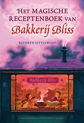 Kathryn Littlewood - Het magische receptenboek van Bakkerij Bliss