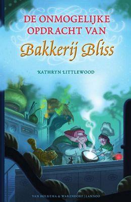 Kathryn Littlewood - De onmogelijke opdracht van Bakkerij Bliss