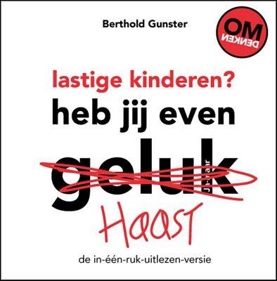 Berthold Gunster - Lastige kinderen? Heb jij even haast