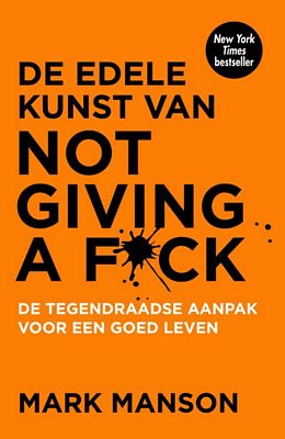 Mark Manson - De edele kunst van not giving a fuck