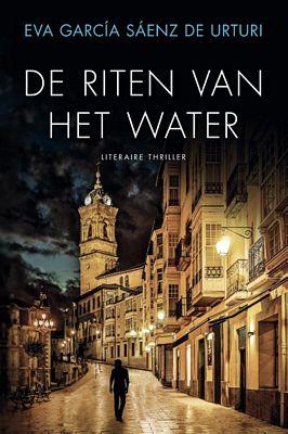 Eva Garcia Saenz de Urturi - De riten van het water