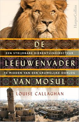 Louise Callaghan - De leeuwenvader van Mosul