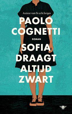 Paolo Cognetti - Sofia draagt altijd zwart