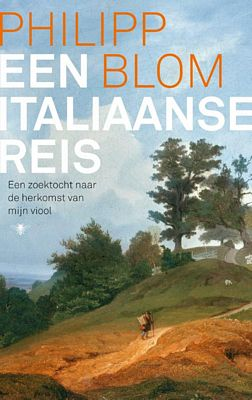 Philipp Blom - Een Italiaanse reis