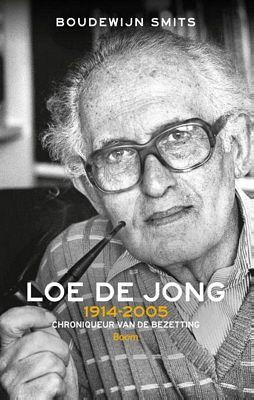 Loe de Jong - Historicus met een missie 1914 - 2005