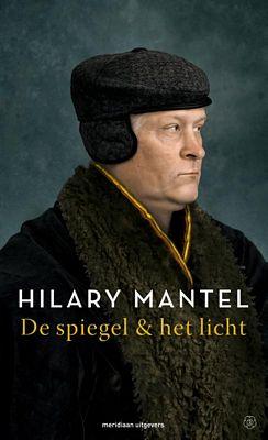 Hilary Mantel - De spiegel & het licht