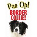PG waakbord pas op Border Collie