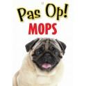 PG waakbord pas op Mops