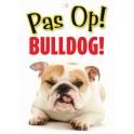 PG waakbord pas op Bulldog
