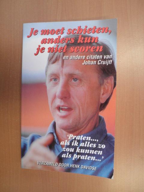 Citaten Johan Cruijff : Boekwinkeltjes je moet schieten anders kun niet