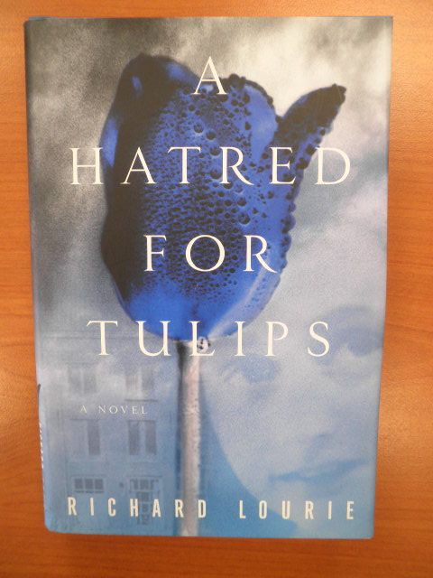 Lourie, Richard - A hatred for tulips