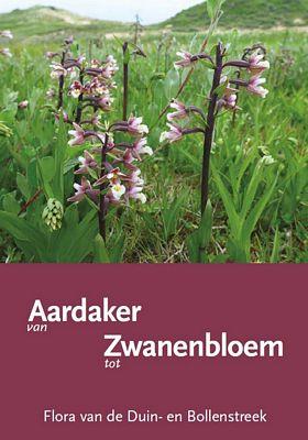 Van Aardaker tot Zwanenbloem - Flora van de Duin- en Bollenstreek