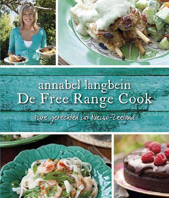 Annabel Langbein - De Free Range Cook