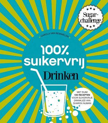 Carola van Bemmelen & Sharon Numan - 100% suikervrij drinken