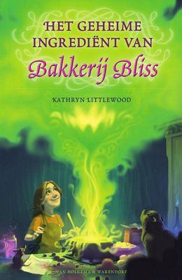 Kathryn Littlewood - Het geheime ingrediënt van Bakkerij Bliss