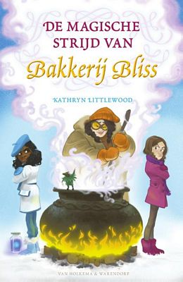 Kathryn Littlewood - De magische strijd van Bakkerij Bliss
