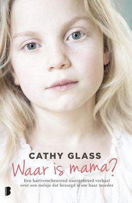 Cathy Glass - Waar is mama?