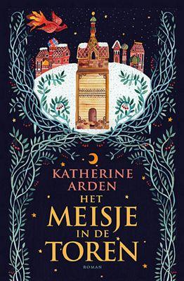 Katherine Arden - Het meisje in de toren