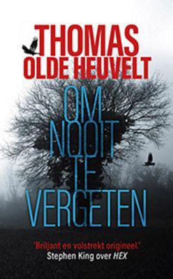 Thomas Olde Heuvelt - Om nooit te vergeten