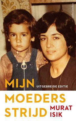 Murat Isik - Mijn moeders strijd