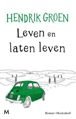 Hendrik Groen - Leven en laten leven