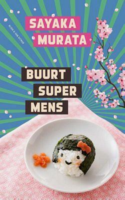 Sayaka Murata - Buurtsupermens