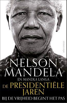 Nelson Mandela - De presidentiele jaren