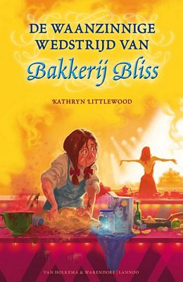 Kathryn Littlewood - De waanzinnige wedstrijd van Bakkerij Bliss